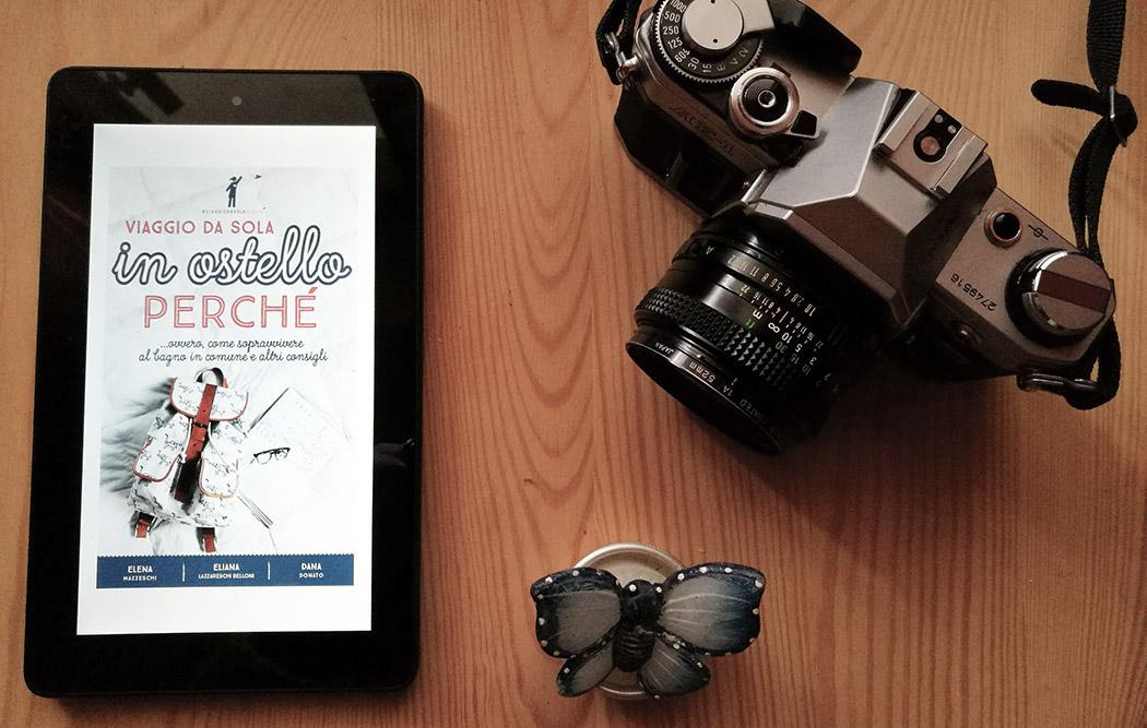 """""""Viaggio da sola in ostello perché"""": l'ebook per viaggiatrici solitarie"""